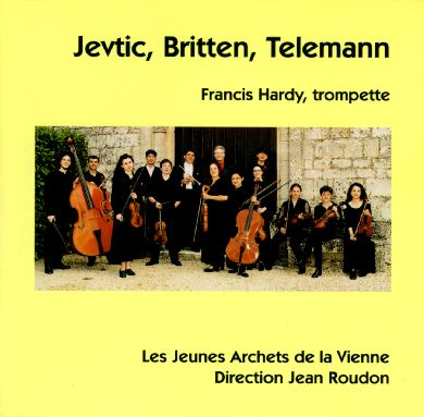 Jevtic, Britten, Telemann - Francis Hardy, trompette