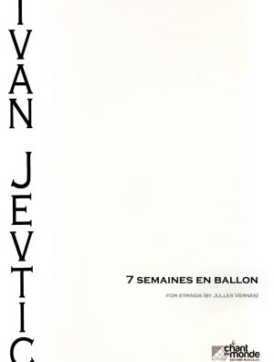 7 SEMAINES EN BALLON, FOR STRINGS (BY JULLES VERNES)