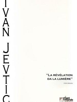 """""""LA REVELATION DA LA LUMIERE"""" FOR ORGAN"""
