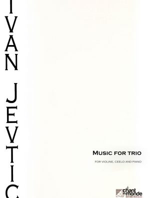 MUSIC FOR TRIO /VIOLINE, CELLO PIANO/