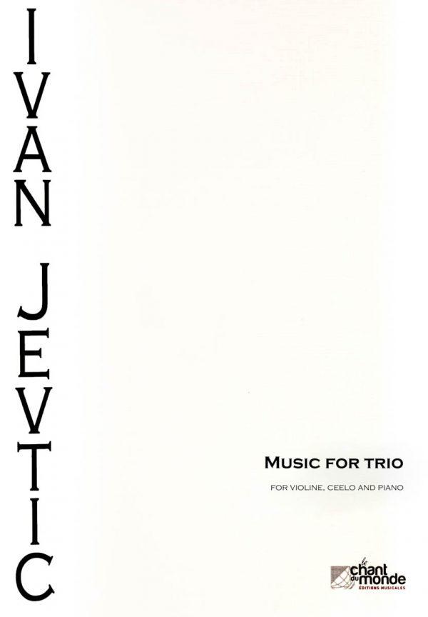 MUSIC FOR TRIO /VIOLINE, CELLO PIANO/