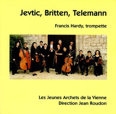 Jevtic, Britten, Telemann - Francis Hardy, trompette